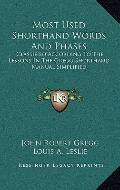 Most Used Shorthand Words and Phases : Classified According to the Lessons in the Gregg Shor...