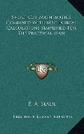 Short-Cut Mathematics Combined with Mechanical Calculations Simplified for the Practical Man