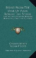 Essays from the Desk of Poor Robert the Scribe : Containing Lessons in Manners, Morals and D...
