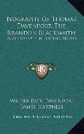 Biography of Thomas Davenport, the Brandon Blacksmith : Inventor of the Electric Motor