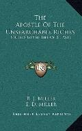 Apostle of the Unsearchable Riches : Studies in the Life of St. Paul