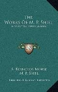 Works of M P Shiel : A Study in Bibliography