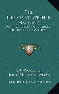 Life of St Stephen Harding : Abbot of Citeaux and Founder of the Cistercian Order