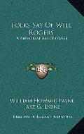 Folks Say of Will Rogers : A Memorial Anecdotage