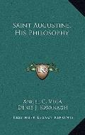 Saint Augustine, His Philosophy
