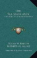 Sea Made Men : The Story of A Gloucester Lad