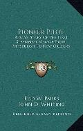 Pioneer Pilot : A Boys' Story of the First Steamboat Voyage from Pittsburgh to New Orleans