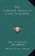 Complete Works of Gaius Petronius