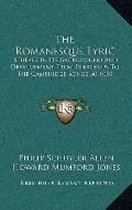 Romanesque Lyric : Studies in Its Background and Development from Petronius to the Cambridge...