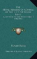 Naval Memoirs of Admiral of the Fleet, Sir Roger Keyes : Scapa Flow to the Dover Straits 191...