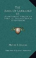 Book of Concord V1 : Or, the Symbolic Books of the Evangelical Lutheran Church; the Confessions