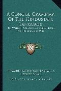 Concise Grammar of the Hindustani Language : To Which Are Added, Selections for Reading (1858)