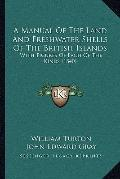 Manual of the Land and Freshwater Shells of the British Islands : With Figures of Each of th...