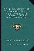 Plain Commentary on the Four Holy Gospels V2, St Luke-St John : Intended Chiefly for Devotio...