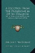 Selection from the Prolegomena of Ibn Khaldun : With Notes and an English-German Glossary (1...