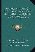 American Silver of the Seventeenth and Eighteenth Centuries : A Study Based on the Clearwate...