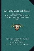 English-Hebrew Lexicon : Being A Complete Verbal Index to Gesenius' Hebrew Lexicon (1877)