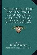 Introduction to Geometry, for the Use of Beginners : Consisting of Euclid's Elements, Book 1...