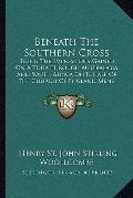 Beneath the Southern Cross : Being the Impressions Gained on A Tour Through Australasia and ...