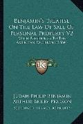 Benjamin's Treatise on the Law of Sale of Personal Property V2 : With References to the Amer...