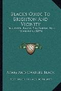 Black's Guide to Brighton and Vicinity : Including Lewes, Shoreham, and Newhaven (1885)