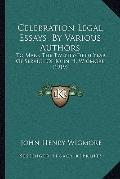 Celebration Legal Essays, by Various Authors : To Mark the Twenty-Fifth Year of Service of J...