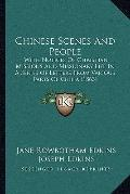 Chinese Scenes and People : With Notices of Christian Missions and Missionary Life in A Seri...