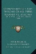 Correspondence and Speeches of Mr Peter Rylands V2, Speeches : With A Sketch of His Career (...