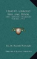Heath's Graded Spelling Book : For Graded and Ungraded Schools (1902)