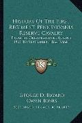 History of the First Regiment Pennsylvania Reserve Cavalry : From Its Organization, August, ...