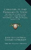 Christianity and Problems of Today : Lectures Delivered Before Lake Forest College on the Fo...