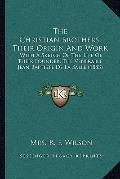 Christian Brothers, Their Origin and Work : With A Sketch of the Life of Their Founder, the ...