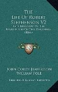 Life of Robert Stephenson V2 : Late President of the Institution of Civil Engineers (1864)