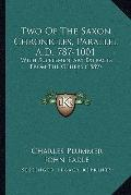 Two of the Saxon Chronicles, Parallel a D 787-1001 : With Supplementary Extracts from the Ot...
