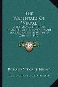 Wapentake of Wirral : A History of the Royal Franchise of the Hundred and Hundred Court of W...