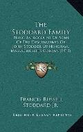 Stoddard Family : Being an Account of Some of the Descendants of John Stodder of Hingham, Ma...