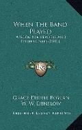 When the Band Played : A Book for Readers and Entertainers (1901)