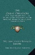 Great Oblation : Or A Plain Inquiry into the Nature of the Atonement As the Efficient Means ...