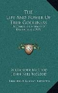Life and Power of True Godliness : Described in A Series of Discourses (1847)