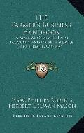 Farmer's Business Handbook : A Manual of Simple Farm Accounts and of Brief Advice on Rural L...