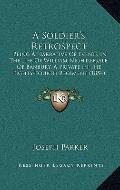 Soldier's Retrospect : Being A Narrative of Events in the Life of William Nightingale, of Ba...