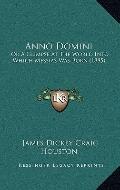 Anno Domini : Or A Glimpse at the World into Which Messias Was Born (1885)