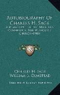 Autobiography of Charles H Sage : A Member of the East Michigan Conference, Free Methodist C...