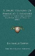 Short History of America's Literature : With Selections from Colonial and Revolutionary Writ...