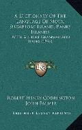 Dictionary of the Language of Mota, Sugarloaf Island, Banks Islands : With A Short Grammar a...