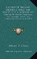 Digest of the Laws, Decisions, Rules, and Usages of the Independent Order of Good Templars :...