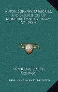 Autobiography, Memories, and Experiences of Moncure Daniel Conway V2