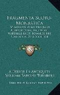 Fragmenta Scoto-Monastic : Memoir of What Has Been Already Done, and What Materials Exist, T...