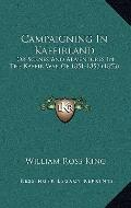 Campaigning in Kaffirland : Or Scenes and Adventures in the Kaffir War Of 1851-1852 (1853)