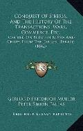 Conquest of Siberia, and the History of the Transactions, Wars, Commerce, Etc : Carried on B...